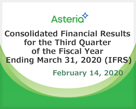 Consolidated Financial Results for the Third Quarter of the Fiscal Year Ending March 31, 2020 (IFRS)